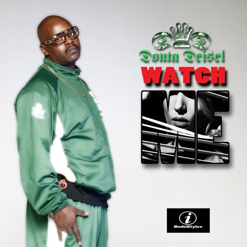 WATCH ME by Donta Deisel