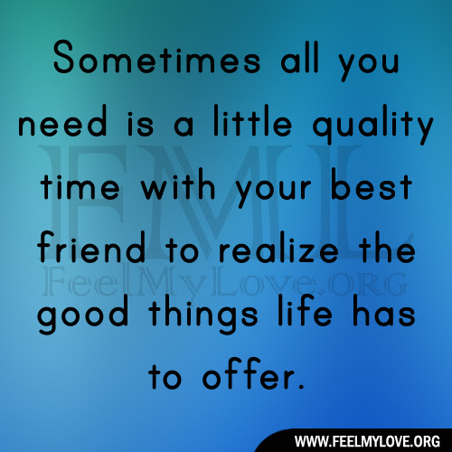 Quotes About Quality Time 137 Quotes