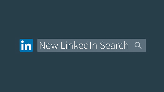 How to Make the Most of the New LinkedIn Search