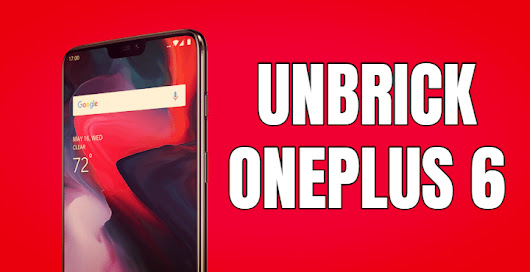 Unbrick OnePlus 6 With latest OxygenOS ROM [SOLVED]