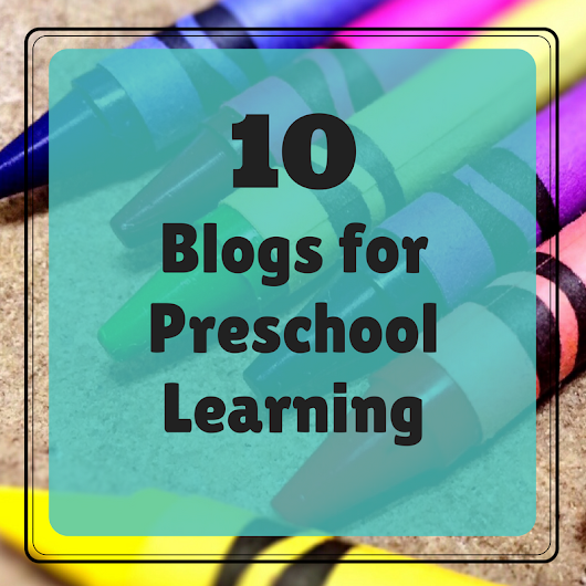 10 Blogs for Preschool Learning