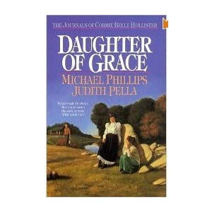 Daughter of Grace: The Journals of Corrie Belle Hollister
