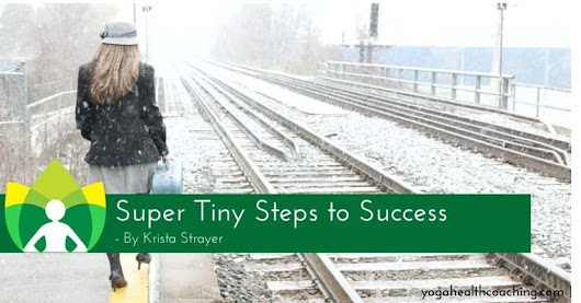Kaizen Habit Change; Super Tiny Steps to Success - Yoga Health Coaching