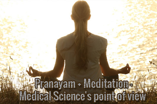 Pranayam + Meditation - Medical Science's point of view -