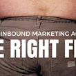 Is Your Current Inbound Marketing Agency the Right Fit?