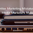 10 Twitter Marketing Mistakes Social Media Marketers Make