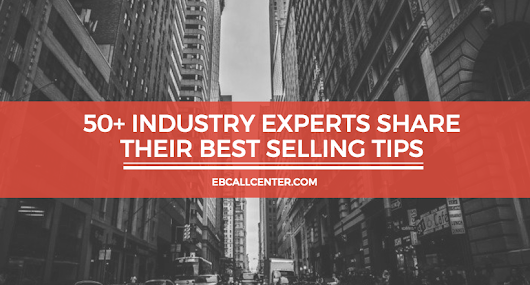 53 Industry Experts Share Their Best Selling Tips - Executive Boutique
