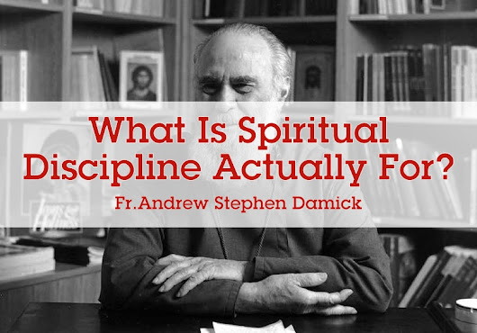What is Spiritual Discipline Actually For? – Roads from Emmaus