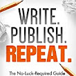 Quick Review: Write. Publish. Repeat. by Sean Platt & Johnny B. Truant