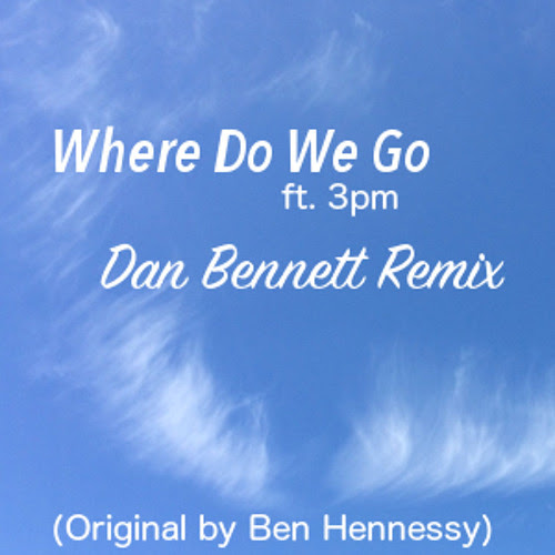 Where Do We Go ft. 3pm **FREE DOWNLOAD** by Dan Bennett (UK)