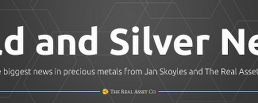 Gold and silver news - The Real Asset Company