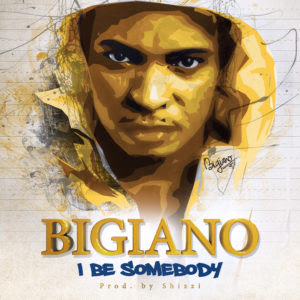 VIDEO: Bigiano - I Be Somebody | One And Only