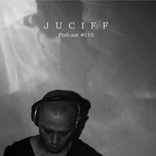 Juciff Podcast 010 (1) by Juciff