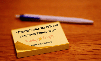 7 Health Initiatives at Work that Boost Productivity - Be Healthy, Be Happy