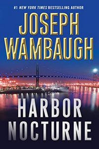 Harbor Nocturne by Joseph Wambaugh