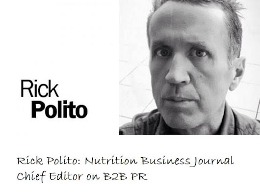 Podcast: Rick Polito: Nutrition Business Journal Chief Editor on B2B PR