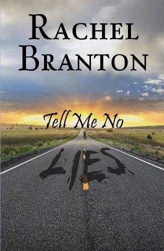 Tell Me No Lies by Rachel Branton