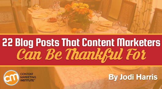 22 Blog Posts That Content Marketers Can Be Thankful For