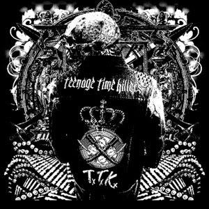TEENAGE TIME KILLER - Greatest Hits Volume 1