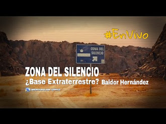 Zona del Silencio ¿Una base extraterrestre? / Zone of silence, A extraterrestrial base?
