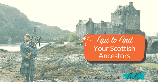 Tips to Find Your Scottish Ancestors