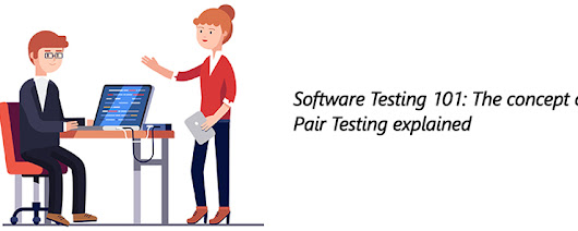 Software Testing 101: The Concept of Pair Testing Explained
