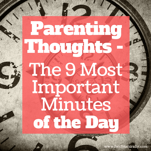 The 9 most important minutes in a day for parents!