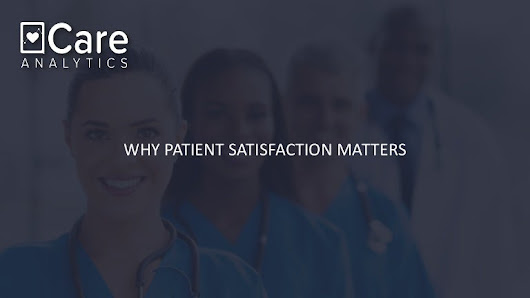 Why patient satisfaction matters Care Analytics