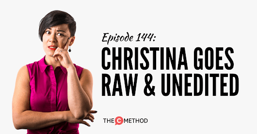 Christina Goes Raw & Unedited On The Podcast