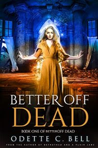 Better off Dead by Odette C. Bell