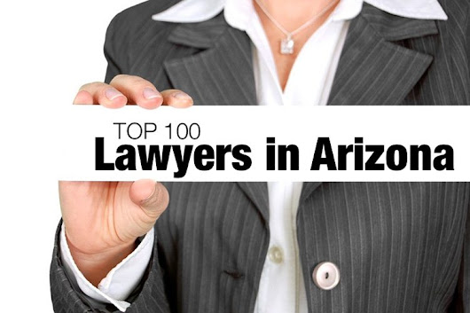 Here are the Top 100 Lawyers in Arizona for 2018 | AZ Big Media