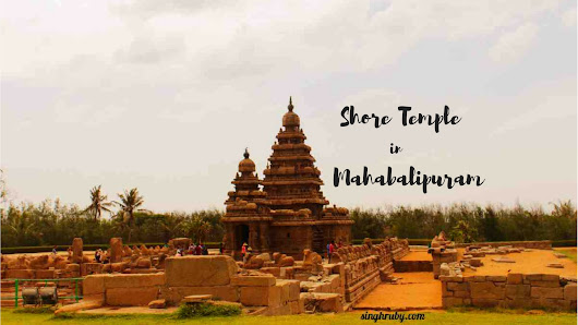 Shore Temple is Hard to Miss in Mahabalipuram - Life and Its Experiments
