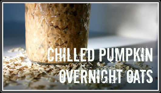 Chilled Pumpkin Oatmeal | Powered by Nutrition™