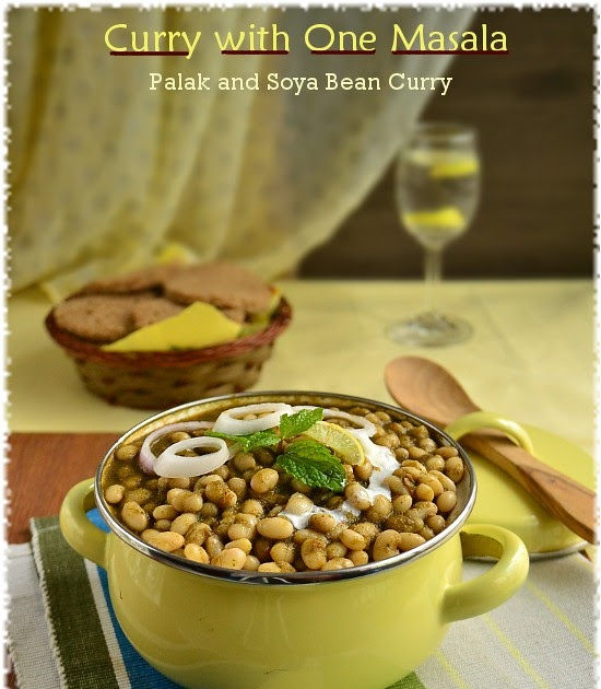 Curry With One Masala- Palak Soya Bean Curry