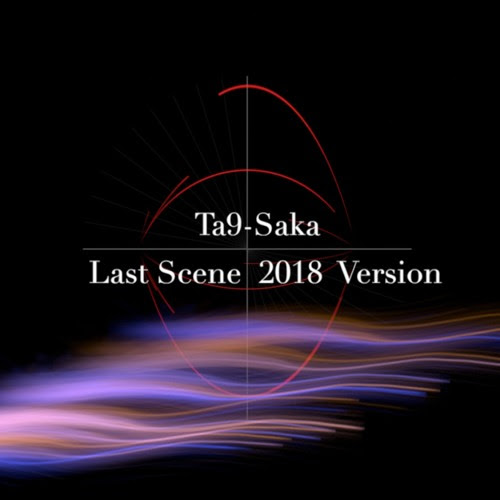 Last Scene 2018 Version by Ta9-Saka
