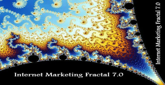 Internet Marketing Fractal 7.0 ~ Marketing Espiritmental 7.0