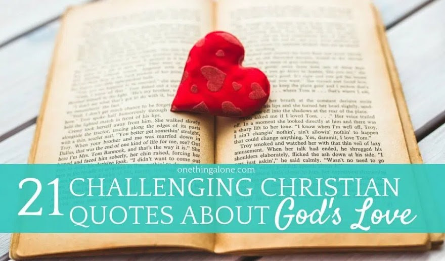 21 Challenging Quotes About Gods Love