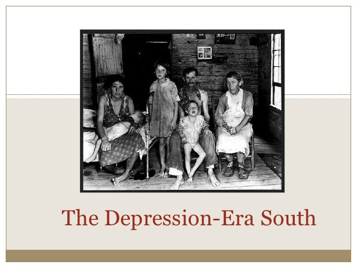 http://image.slidesharecdn.com/thedepression-erasouth-eng472-120710220131-phpapp01/95/the-depressionera-south-1-728.jpg?cb=1341957822