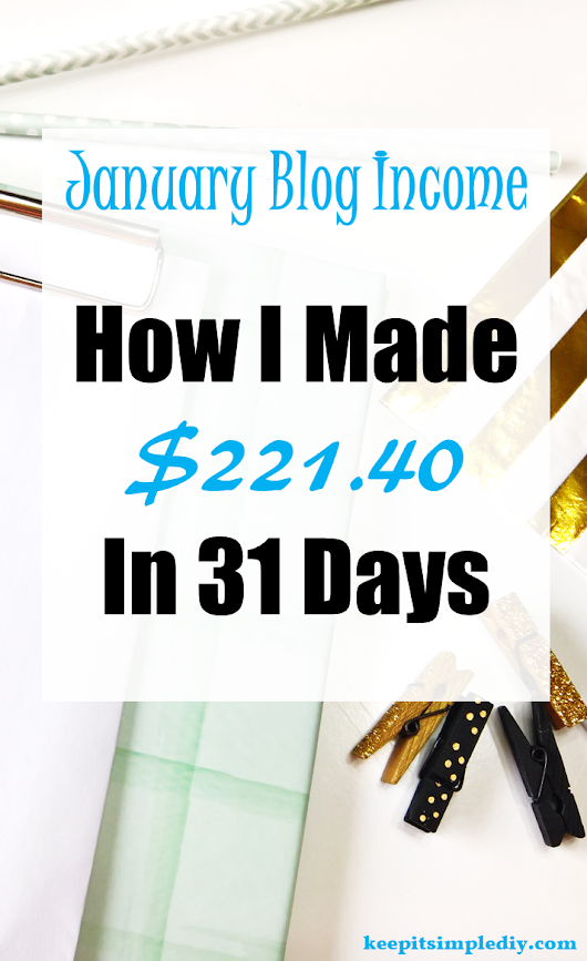 January 2017 Blog Income Report - Keep it Simple, DIY