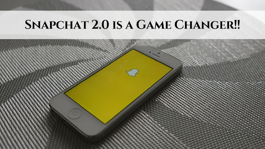Snapchat 2.0 is a Game Changer!! • My Lead System PRO – MyLeadSystemPRO
