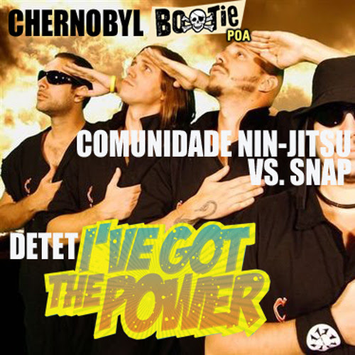 COMUNIDADE NIN-JITSU VS. SNAP - DETETI'VE GOT THE POWER (DJ CHERNOBYL MASHUP)