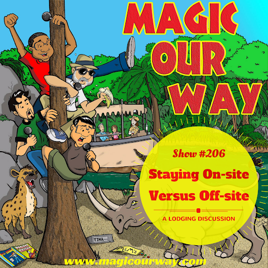 Lodging Discussion: Off-Site Versus On-Site - MOW #206 - Magic Our Way