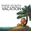 Three Month Vacation Podcast Library
