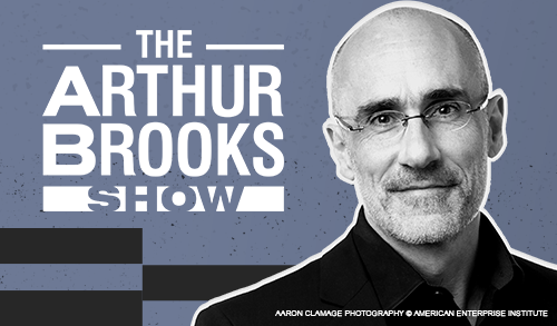 Introducing The Arthur Brooks Show - AEI