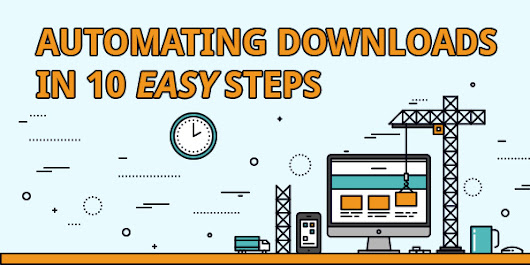 Automating Downloads in 10 Easy Steps | Easynews Blog