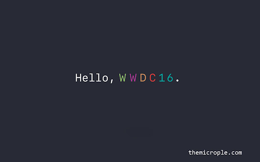 Apple WWDC16 - What is expected ? |Microple