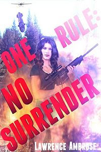 One Rule: No Surrender by Lawrence Ambrose