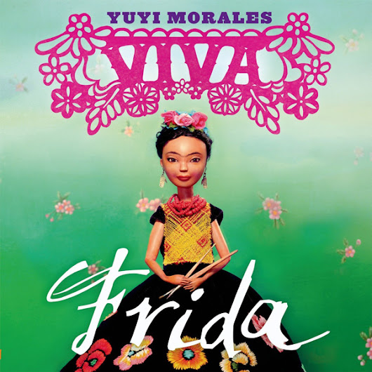 Viva Frida: A Beautiful and Unusual Children's Book Celebrating Frida Kahlo's Story and Spirit