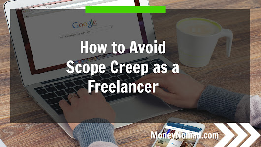 How to Avoid Scope Creep as a Freelancer - Money Nomad