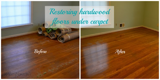 Restoring hardwood floors under carpet - without refinishing the wood - A Merry Mom